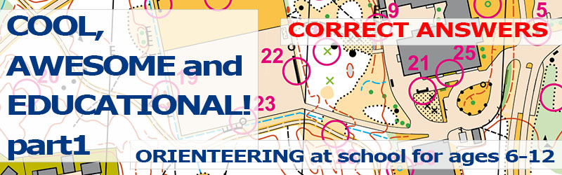 Orienteering at school for ages 6-12: CORRECT ANSWERS TO THE EXERCISES