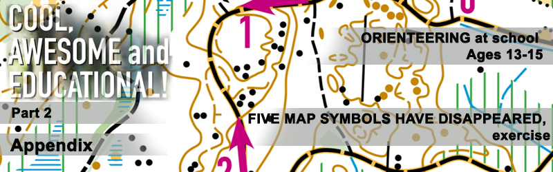 Orienteering at school or ages 13-15, APPENDIX: FIVE MAP SYMBOLS HAVE DISAPPEARED, exercise