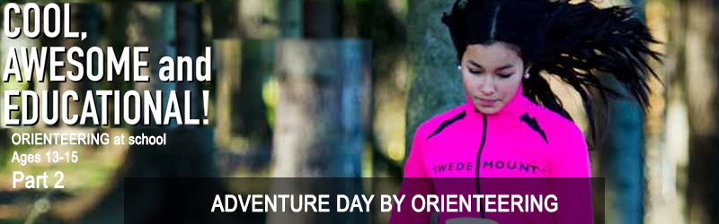 Orienteering at school for ages 13-15, Chapter 40: ADVENTURE DAY BY ORIENTEERING