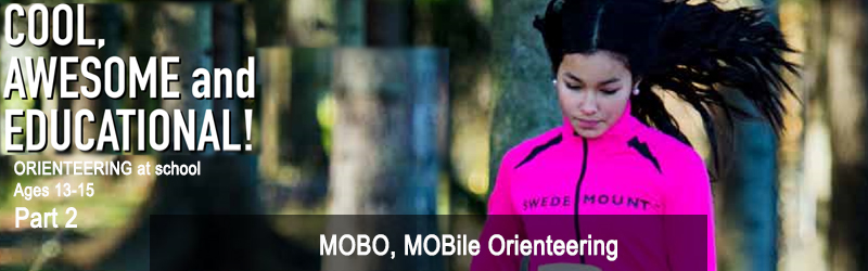 Orienteering at school for ages 13-15, Chapter 36: MOBO, MOBile Orienteering